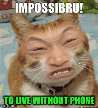 TO LIVE WITHOUT PHONE | made w/ Imgflip meme maker