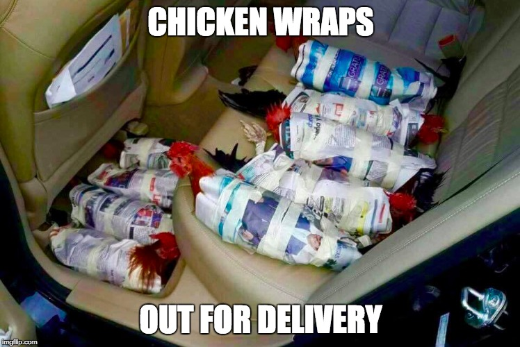 Fresh Chicken Wraps | CHICKEN WRAPS OUT FOR DELIVERY | image tagged in chicken,burrito,fresh,delivery | made w/ Imgflip meme maker