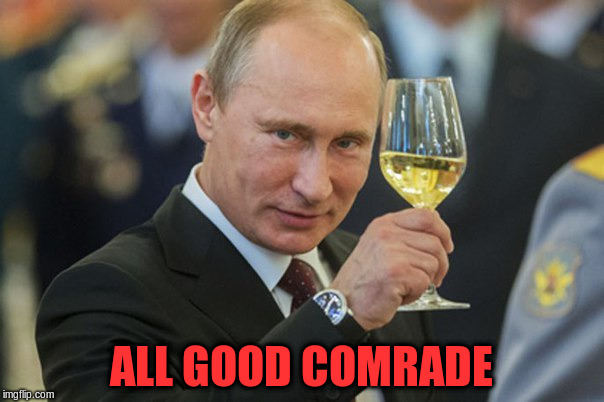 ALL GOOD COMRADE | made w/ Imgflip meme maker