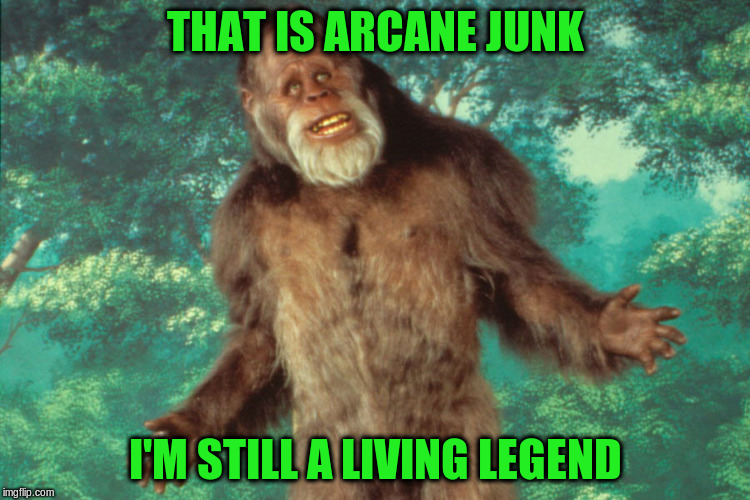 THAT IS ARCANE JUNK I'M STILL A LIVING LEGEND | made w/ Imgflip meme maker