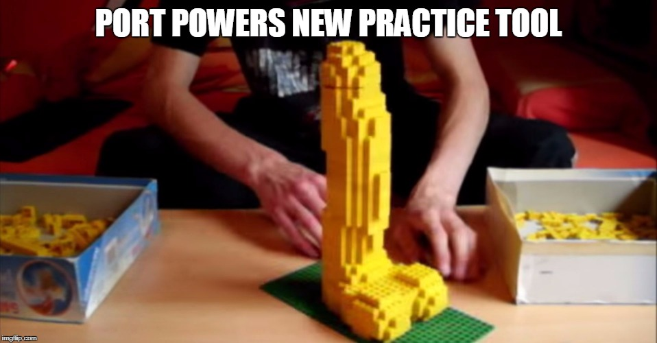 lego cock | PORT POWERS NEW PRACTICE TOOL | image tagged in lego cock | made w/ Imgflip meme maker