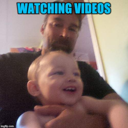WATCHING VIDEOS | made w/ Imgflip meme maker