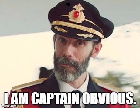 Captain Obvious | I AM CAPTAIN OBVIOUS. | image tagged in captain obvious | made w/ Imgflip meme maker