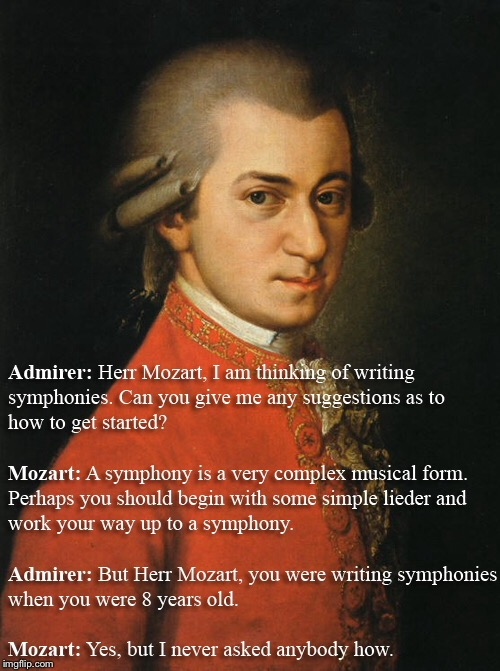 Mozart's Wit And Humor | image tagged in memes,funny,mozart,music,historical | made w/ Imgflip meme maker