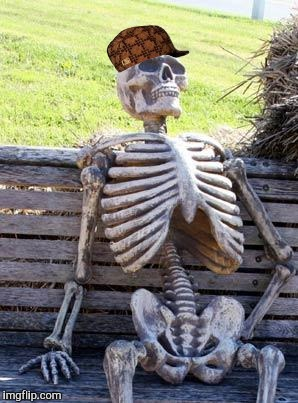 Waiting Skeleton Meme | image tagged in memes,waiting skeleton,scumbag | made w/ Imgflip meme maker