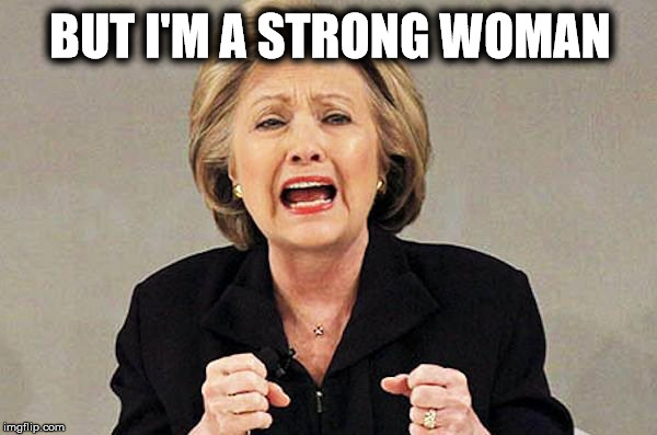 BUT I'M A STRONG WOMAN | made w/ Imgflip meme maker