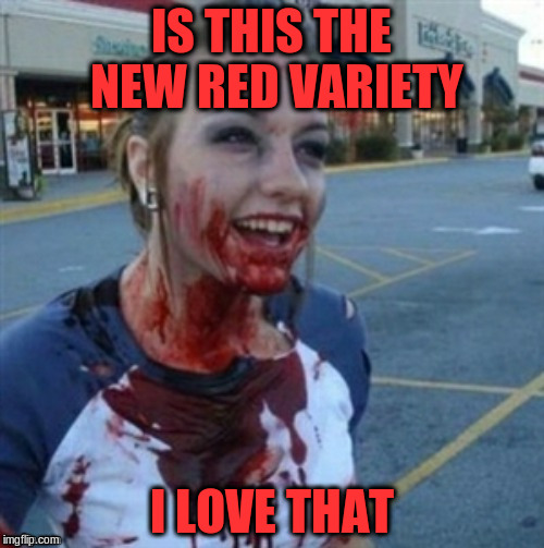 IS THIS THE NEW RED VARIETY I LOVE THAT | made w/ Imgflip meme maker