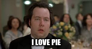 I LOVE PIE | made w/ Imgflip meme maker