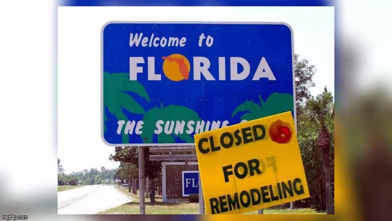 Welcome to Florida | image tagged in memes,florida,hurricane,road signs,signs/billboards | made w/ Imgflip meme maker