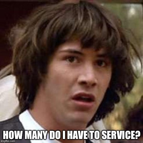 Conspiracy Keanu Meme | HOW MANY DO I HAVE TO SERVICE? | image tagged in memes,conspiracy keanu | made w/ Imgflip meme maker