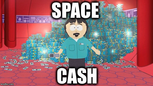 SPACE CASH | made w/ Imgflip meme maker