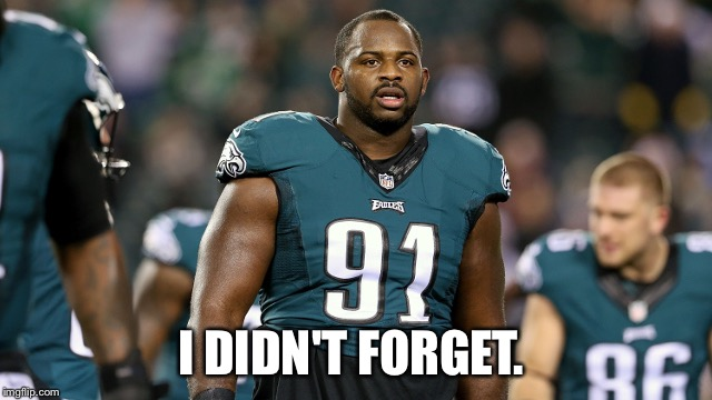 I DIDN'T FORGET. | image tagged in eagles lost to the redskins | made w/ Imgflip meme maker