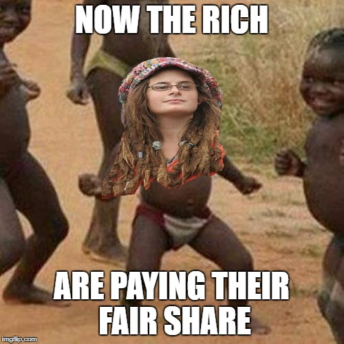 Third World Success Kid Meme | NOW THE RICH ARE PAYING THEIR FAIR SHARE | image tagged in memes,third world success kid | made w/ Imgflip meme maker