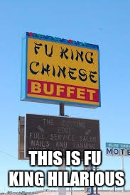 it is actually spelled Pho, and is a Vietnamese soup | THIS IS FU KING HILARIOUS | image tagged in funny signs,mispelled words,chinese food,soup,memes,funny | made w/ Imgflip meme maker