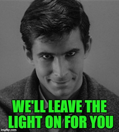 WE'LL LEAVE THE LIGHT ON FOR YOU | made w/ Imgflip meme maker
