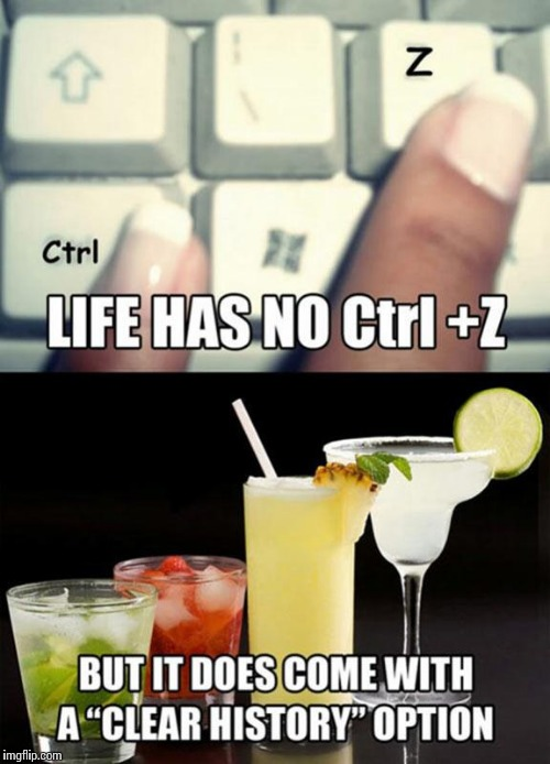 "KNOW your OPTIONS | LIFE HAS NO CTRL+Z BUT IT DOES COME WITH A ""CLEAR HISTORY"" OPTION 