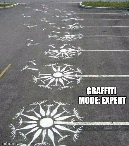 GRAFFITI MODE: EXPERT | image tagged in graffiti | made w/ Imgflip meme maker
