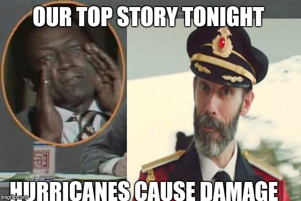 Top story Captain Obvious  | OUR TOP STORY TONIGHT HURRICANES CAUSE DAMAGE | image tagged in snl,captain obvious,hurricane | made w/ Imgflip meme maker