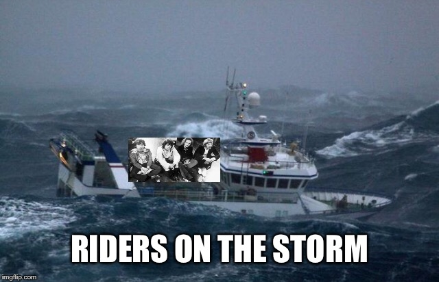 RIDERS ON THE STORM | made w/ Imgflip meme maker