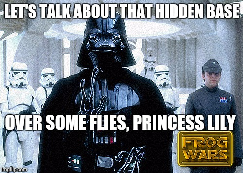 LET'S TALK ABOUT THAT HIDDEN BASE OVER SOME FLIES, PRINCESS LILY | made w/ Imgflip meme maker