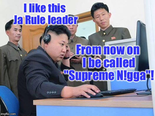 "Lost in American Music translation | I like this Ja Rule leader From now on I be called ""Supreme N!gga""! 