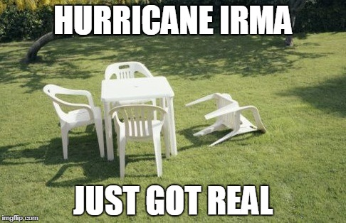 We Will Rebuild | HURRICANE IRMA JUST GOT REAL | image tagged in memes,we will rebuild | made w/ Imgflip meme maker