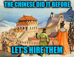 THE CHINESE DID IT BEFORE LET'S HIRE THEM | made w/ Imgflip meme maker