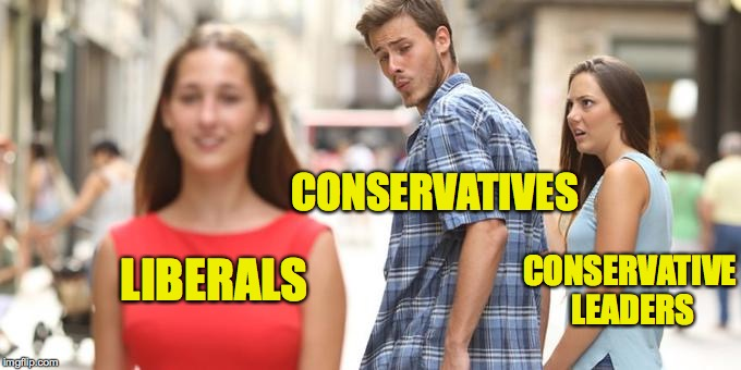 LIBERALS CONSERVATIVE LEADERS CONSERVATIVES | made w/ Imgflip meme maker