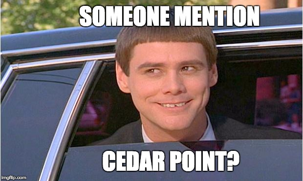 jim carry limo | SOMEONE MENTION CEDAR POINT? | image tagged in jim carry limo | made w/ Imgflip meme maker