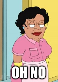 OH NO | image tagged in consuela | made w/ Imgflip meme maker