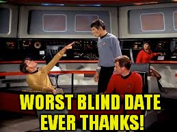WORST BLIND DATE EVER THANKS! | made w/ Imgflip meme maker