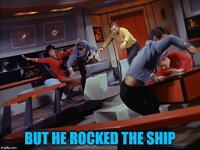 BUT HE ROCKED THE SHIP | made w/ Imgflip meme maker
