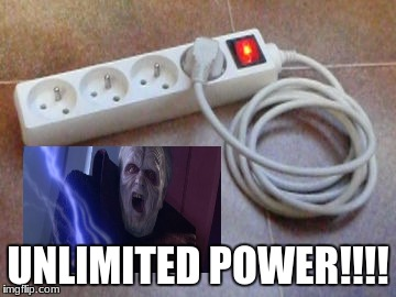UNLIMITED POWER!!!! | image tagged in unlimited power,darth sidious unlimited power | made w/ Imgflip meme maker