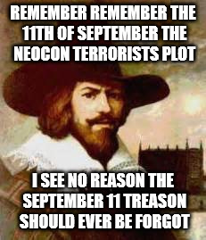 REMEMBER REMEMBER THE 11TH OF SEPTEMBER THE NEOCON TERRORISTS PLOT I SEE NO REASON THE SEPTEMBER 11 TREASON SHOULD EVER BE FORGOT | image tagged in 0110011 | made w/ Imgflip meme maker