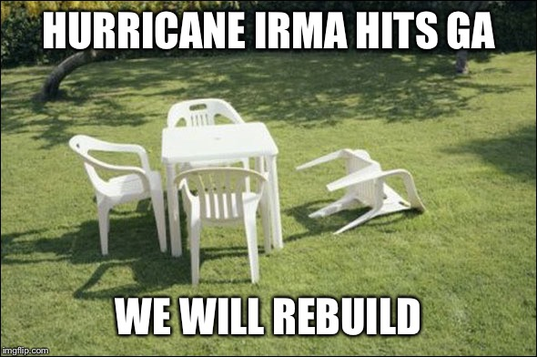 HURRICANE IRMA HITS GA WE WILL REBUILD | image tagged in hurricane hermine | made w/ Imgflip meme maker