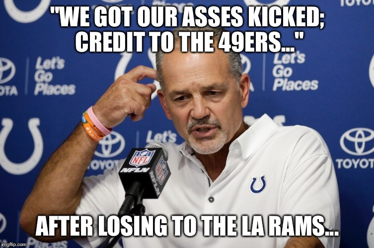 """WE GOT OUR ASSES KICKED; CREDIT TO THE 49ERS..."" AFTER LOSING TO THE LA RAMS... 