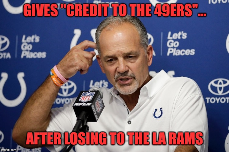 "GIVES ""CREDIT TO THE 49ERS""... AFTER LOSING TO THE LA RAMS 