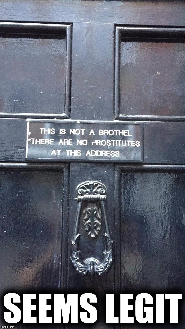 Paint it black | SEEMS LEGIT | image tagged in memes,nola,alley,door,knocker,seems legit | made w/ Imgflip meme maker
