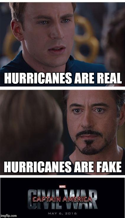 HURRICANES ARE REAL HURRICANES ARE FAKE | made w/ Imgflip meme maker