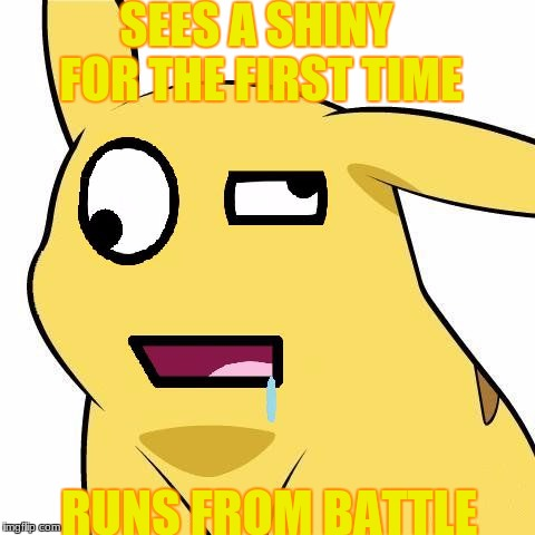 SEES A SHINY FOR THE FIRST TIME RUNS FROM BATTLE | image tagged in derp'mon | made w/ Imgflip meme maker