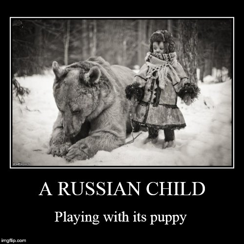 Puppy Week, A Lordcakethief Event! From September 11th -17th! | A RUSSIAN CHILD | Playing with its puppy | image tagged in funny,demotivationals,puppy week,bear,russia,child | made w/ Imgflip demotivational maker