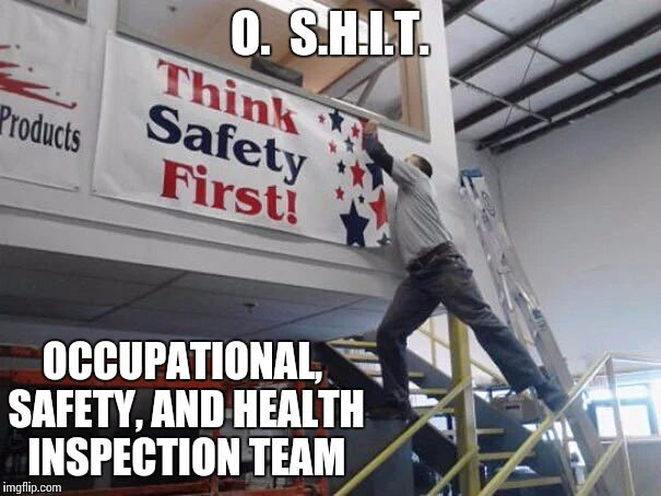 How about literacy first | O.  S.H.I.T. OCCUPATIONAL, SAFETY, AND HEALTH INSPECTION TEAM | image tagged in safety first,nsfw | made w/ Imgflip meme maker
