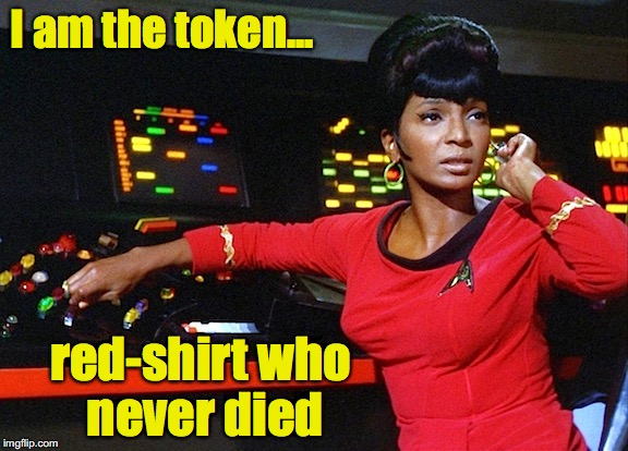 I am the token... red-shirt who never died | made w/ Imgflip meme maker