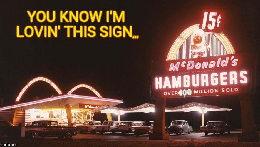 YOU KNOW I'M  LOVIN' THIS SIGN ,,, | made w/ Imgflip meme maker