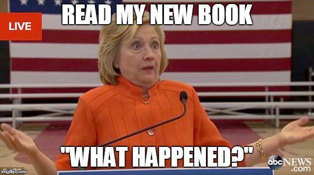 "Hillary Clinton Fail | READ MY NEW BOOK ""WHAT HAPPENED?"" 