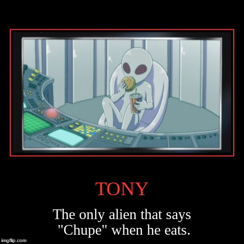 "Is it just me or does he say ""Chupe"" when he eats...??? 