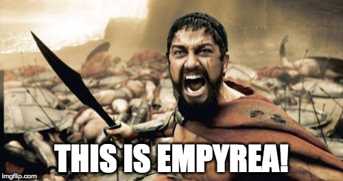 This is Empyrea! | THIS IS EMPYREA! | image tagged in memes,sparta leonidas,empyrea,frank mentzer | made w/ Imgflip meme maker