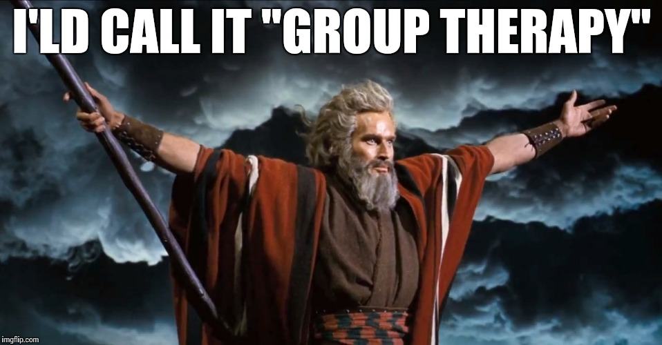 "Gimme | I'LD CALL IT ""GROUP THERAPY"" 