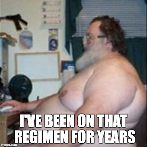 I'VE BEEN ON THAT REGIMEN FOR YEARS | made w/ Imgflip meme maker