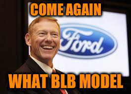 COME AGAIN WHAT BLB MODEL | made w/ Imgflip meme maker